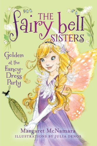 Fairies Fancy Dress (The Fairy Bell Sisters #3: Golden at the Fancy-Dress Party (The Fairy Bell Sisters series))