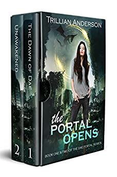 The Portal Opens: Dae Portals Books One & Two by [Anderson, Trillian]