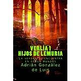 Verlía 1 - Hijos de Lemuria: Descubre el secreto más antiguo del hombre (Volume 1) (Spanish Edition)