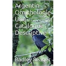 Argentin Ornithologie Une Catalogue Descriptive (French Edition)