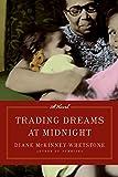Trading Dreams at Midnight: A Novel