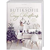 """Cozy Christmas: Weihnachten bei butiksofie – Dekoideen und Rezepte für die schönste Zeit des Jahres. Das Buch zum Lifestyle-Blog """"butiksofie"""""""