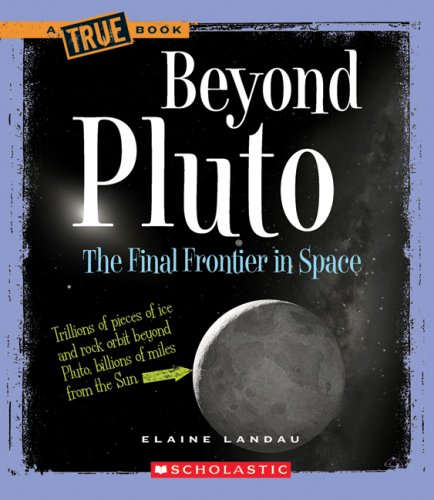 Beyond Pluto: The Final Frontier in Space (A True Book) pdf epub