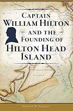 Captain William Hilton and the Founding of Hilton Head Island