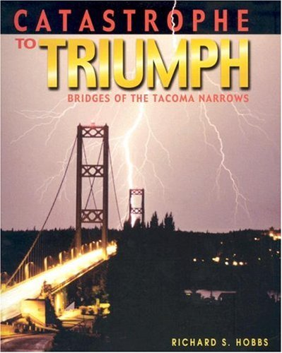 Download Catastrophe to Triumph: Bridges of the Tacoma Narrows pdf epub