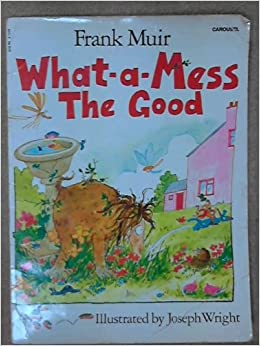 Book What-a-mess the Good (Carousel Books)