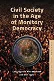 Civil Society in the Age of Monitory Democracy, Trägårdh, Lars and Witoszek, Nina, 085745756X
