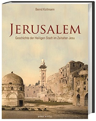 Jerusalem Geschichte Der Heiligen Stadt Im Zeitalter Jesu Amazon