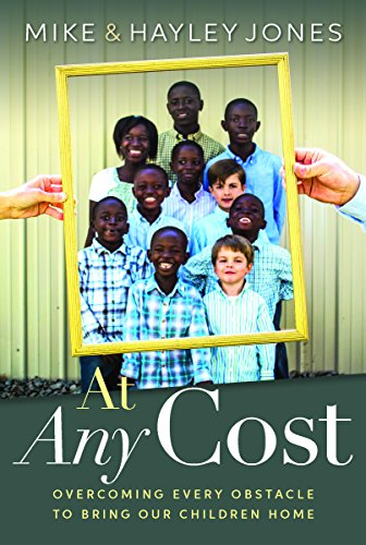 At Any Cost: Overcoming Every Obstacle to Bring Our Children Home