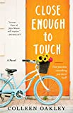 Close Enough to Touch: A Novel