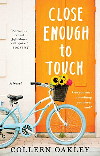 Close Enough to Touch: A Novel by [Oakley, Colleen]