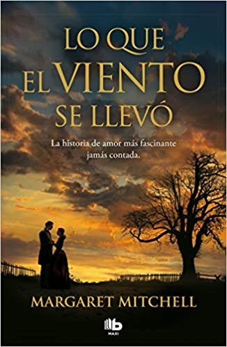 Lo Que El Viento Se Llevó Gone With The Wind Maxi Spanish Edition Mitchell Margaret 9788413141282 Books