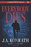 Everybody Dies - A Thriller (Phineas Troutt Mysteries)