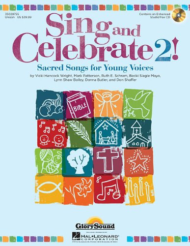 Sing and Celebrate 2! Sacred Songs for Young Voices: Book/Enhanced CD (with Reproducible Pages and PDF Song Charts)