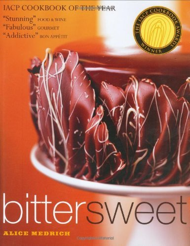 Bittersweet: Recipes And Tales From A Life In Chocolate By Alice Medrich (2003-10-31)