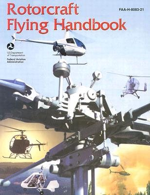 Rotorcraft Flying Handbook [ROTORCRAFT FLYING HANDBK 2] (Rotorcraft Handbook Flying)