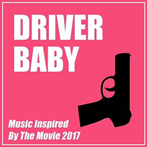 Driver Baby (Music Inspired by...