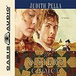 Sister's Choice: Patchwork Circle Series, Book 2 | Judith Pella