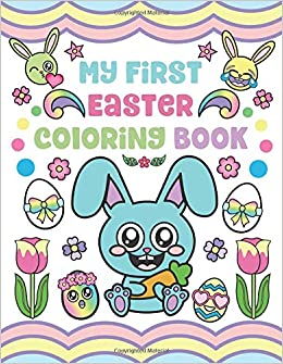 My First Easter Coloring Book: Easter Toddler Coloring Pages ...