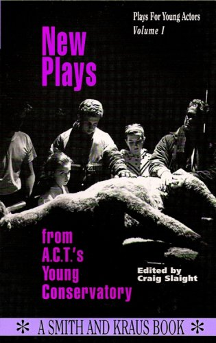 1: New Plays from A.C.T.'s Young Conservatory (Young Actors Series)