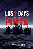 Lost Days of the Pinta, W. W. Whitten, 1939927161
