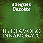 Il diavolo innamorato [The Devil in Love] | Jacques Cazotte