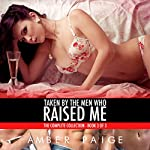 Taken by the Men Who Raised Me: The Complete Collection, Book 3 | Amber Paige