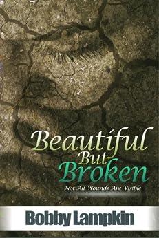 Beautiful But Broken by [Lampkin Jr., Bobby]