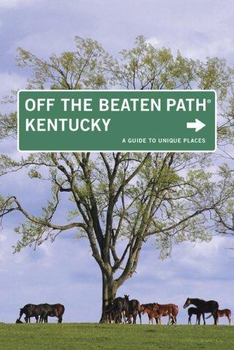 Kentucky Off the Beaten Path®, 9th (Off the Beaten Path Series) Kentucky Path
