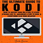 Kodi: The Ultimate Guide to Kodi | Jack Jones