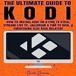Kodi: The Ultimate Guide to Kodi | Jack Jones