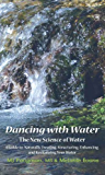 Dancing with Water: The New Science of Water