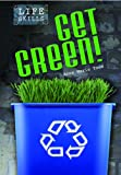 Get Green!, Anne Marie Todd, 1432913573