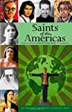 Saints of the Americas, Miguel Arias and Arturo Perez-Rodriguez, 0829424806