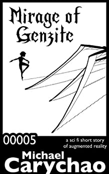 Mirage of Genzite: A Short Story by [Carychao, Michael]