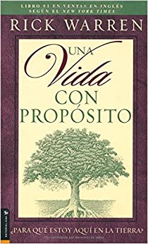 Una Vida Con Proposito: What on Earth Am I Here For? The