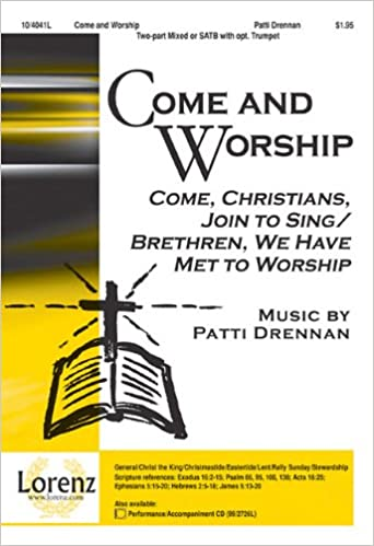 Download gratuito di libri in formato pdf Come and Worship: Come, Christians, Join to Sing/Brethren, We Have Met to Worship MOBI 1429120754