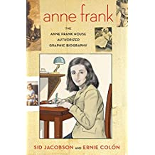Anne Frank: The Anne Frank House Authorized Graphic Biography