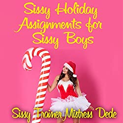 Sissy Holiday Assignments for Sissy Boys