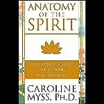 Anatomy of the Spirit | Caroline Myss