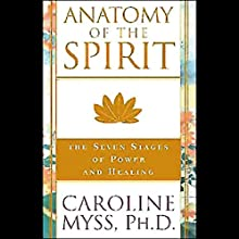 Anatomy of the Spirit Speech by Caroline Myss Narrated by Caroline Myss