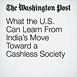 What the U.S. Can Learn From India's Move Toward a Cashless Society | Vivek Wadhwa