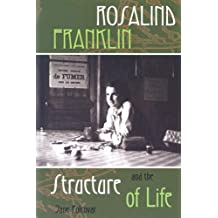 Rosalind Franklin And the Structure of Life (Profiles in Science)