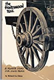 img - for The Honeymoon Trail: A Pioneer Story for Young People book / textbook / text book