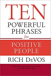 Simply rich life and lessons from the cofounder of amway a ten powerful phrases for positive people ten powerful phrases for positive people rich devos fandeluxe Gallery