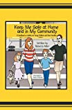 Keep Me Safe at Home and in My Community, Rebecca Adler, 1618562428