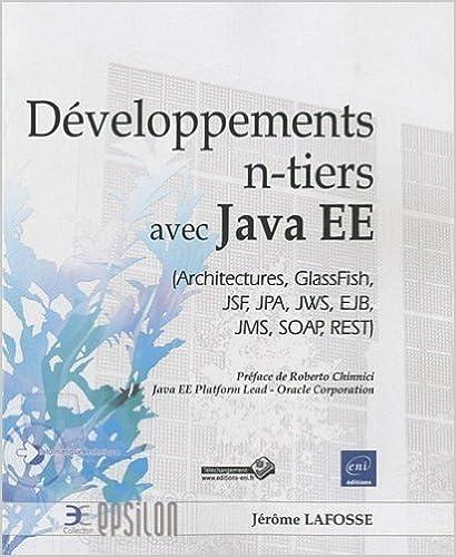 Lire un livre en ligne sans téléchargement Développement n-tiers avec Java EE (Architectures, GlassFish, JSF, JPA, JWS, EJB, JMS, SOAP, REST) de Jérôme Lafosse ( 7 mars 2011 ) PDB