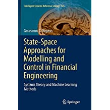 State-Space Approaches for Modelling and Control in Financial Engineering: Systems theory and machine learning methods
