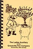 Burnt Offerings: A Collection of Offerings Compiled by The Ladies Auxiliary of the Groveville Fire Co., Groveville, New Jersey