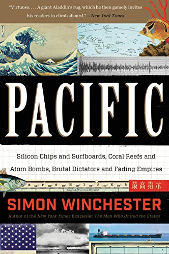 Pacific: Silicon Chips and Surfboards, Coral Reefs and Atom Bombs, Brutal Dictators, Fading Empires, and the Coming Collision of the World's -